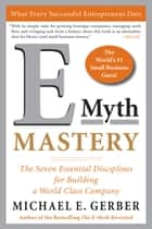 E-Myth Mastery - The Seven Essential Disciplines for Building a World Class Company ebook by