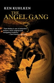 The Angel Gang - A California Century Mystery ebook by Ken Kuhlken
