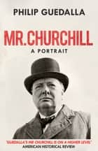 Mr Churchill ebook by Philip Guedalla