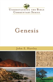 Genesis (Understanding the Bible Commentary Series) ebook by John E. Hartley