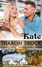 Kate - WOMEN OF VALLEY VIEW, #5 電子書 by Sharon Srock