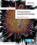 Visualization Analysis and Design ebook by Tamara Munzner