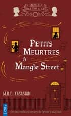 Petits meurtres à Mangle Street eBook by M.R.C. Kasasian