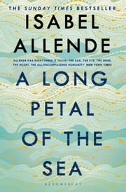 A Long Petal of the Sea - 'Allende's finest book yet' – now a Sunday Times bestseller ebook by Isabel Allende