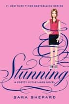 Pretty Little Liars #11: Stunning ebook by Sara Shepard