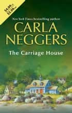 The Carriage House (Mills & Boon M&B) ebook by Carla Neggers