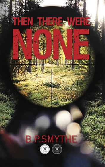 Then There Were None ebook by B.P. Smythe
