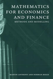 Mathematics for Economics and Finance: Methods and Modelling ebook by Anthony, Martin