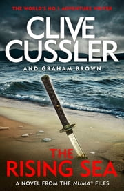 The Rising Sea - NUMA Files #15 ebook by Clive Cussler, Graham Brown
