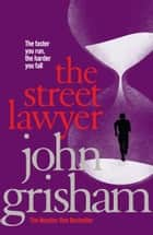 The Street Lawyer ebook by