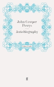 Autobiography ebook by John Cowper Powys