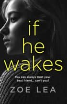 If He Wakes ebook by Zoe Lea