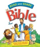 Read and Share Bible - Over 200 Best Loved Bible Stories ebook by Gwen Ellis