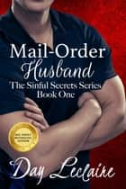 Mail-Order Husband (Book #1 in The Sinful Secrets Series) - The Sinful Secrets Series, Book #1 ebook by Day Leclaire