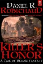 Killer's Honor ebook by Daniel R. Robichaud