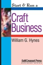Start & Run a Craft Business ebook by William G. Hynes