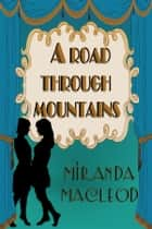 A Road Through Mountains ebook by Miranda MacLeod