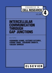 Intercellular Communication through Gap Junctions ebook by Kanno, Y.