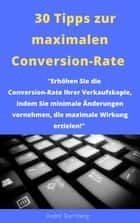 30 Tipps zur maximalen Conversion-Rate ebook by Andre Sternberg
