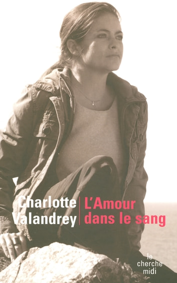 L'amour dans le sang ebook by Jean ARCELIN,Dominique BESNEHARD,Charlotte VALANDREY