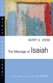 The Message of Isaiah ebook by Barry G. Webb