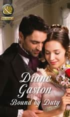 Bound by Duty (Mills & Boon Historical) (The Scandalous Summerfields, Book 1) ebook by Diane Gaston