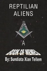 Reptilian Aliens A Book of Memes ebook by Sundiata Tellem