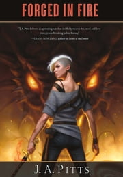 Forged in Fire ebook by J. A. Pitts