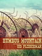 Humbug Mountain ebook by Sid Fleischman