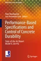 Performance-Based Specifications and Control of Concrete Durability ebook by Hans Beushausen,Luis Fernandez Luco