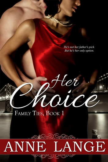 Her Choice - Family Ties, #1 ebook by Anne Lange