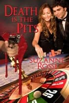 Death is the Pits ebook by Suzanne  Rossi