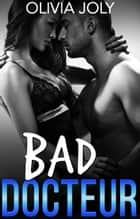 BAD Docteur ebook by Olivia Joly