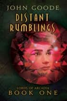 Distant Rumblings ebook by John Goode