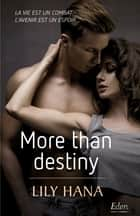 More than destiny eBook by Lily Hana