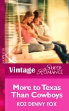More to Texas than Cowboys (Mills & Boon Vintage Superromance) ebook by Roz Denny Fox