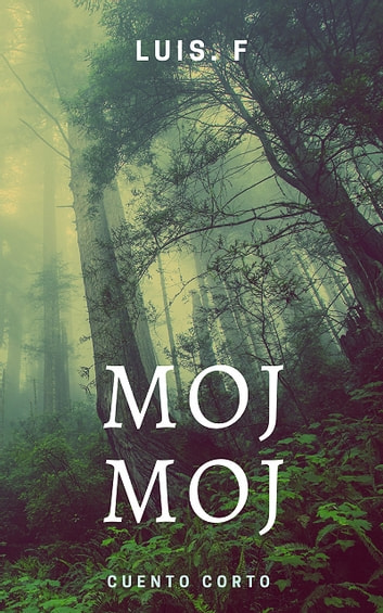 Moj Moj ebook by Luis.F