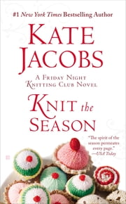 Knit the Season ebook by Kate Jacobs