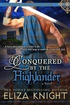 Conquered by the Highlander ebook by Eliza Knight