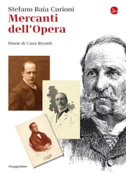 I mercanti dell'Opera ebook by Stefano Baia Curioni
