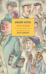 Grand Hotel ebook by Vicki Baum,Basil Creighton,Margot Bettauer Dembo,Noah Isenberg