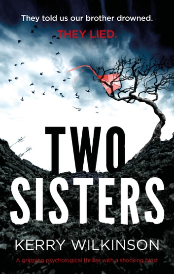 Two Sisters - A gripping psychological thriller with a shocking twist ebook by Kerry Wilkinson