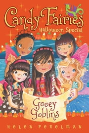 Gooey Goblins - Halloween Special ebook by Helen Perelman,Erica-Jane Waters