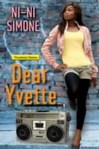 Dear Yvette ebook by Ni-Ni Simone