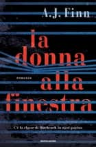 La donna alla finestra ebook by A.J. Finn