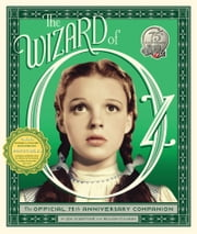 The Wizard of Oz - The Official 75th Anniversary Companion ebook by William Stillman,Jay Scarfone