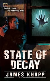 State of Decay ebook by James Knapp