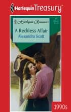 A Reckless Affair ebook by Alexandra Scott