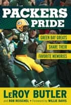 Packers Pride ebook by LeRoy Butler,Rob Reischel,Willie Davis