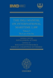 The IMLI Manual on International Maritime Law: Volume I: The Law of the Sea ebook by David Attard,Malgosia Fitzmaurice,Norman A. Martinez Gutierrez
